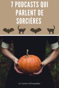 7 podcasts qui parlent du mythe de la sorciere